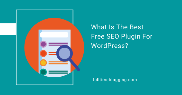 What Is The Best Free SEO Plugin For WordPress